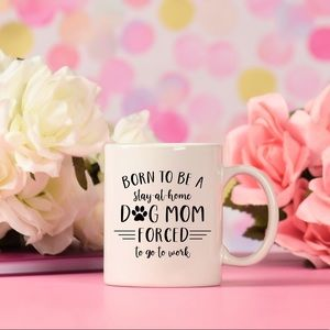 Other - Born To Be A Stay At Home Dog Mom Coffee Mug